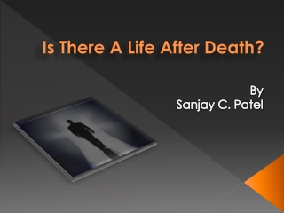 Is there a Life After Death?