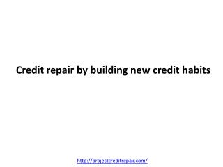 Credit repair by building new credit habits