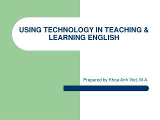 USING TECHNOLOGY IN TEACHING  LEARNING ENGLISH