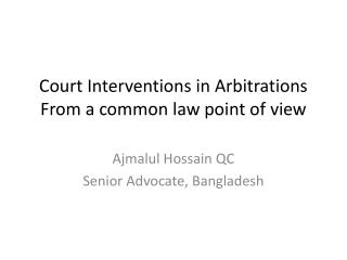 Court Interventions in Arbitrations  From a common law point of view