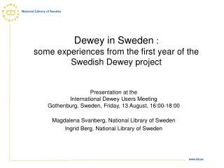 Dewey in Sweden :  some experiences from the first year of the Swedish Dewey project