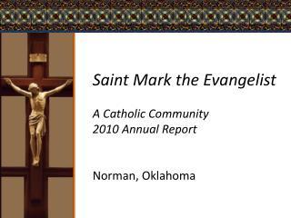 Saint Mark the Evangelist  A Catholic Community 2010 Annual Report   Norman, Oklahoma