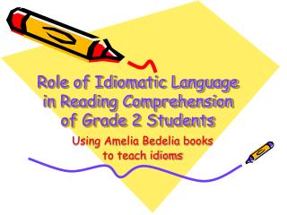 Role of Idiomatic Language in Reading Comprehension of Grade 2 Students