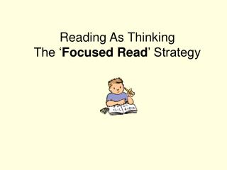 Reading As Thinking The  Focused Read  Strategy