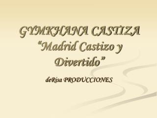 GYMKHANA CASTIZA  Madrid Castizo y Divertido