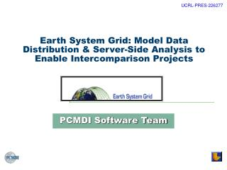 Earth System Grid: Model Data Distribution  Server-Side Analysis to Enable Intercomparison Projects