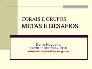 CORAIS E GRUPOS METAS E DESAFIOS