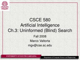 CSCE 580 Artificial Intelligence Ch.3: Uninformed Blind Search