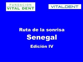 Vitaldent y la Ruta de la Sonrisa en Senegal