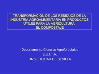 TRANSFORMACI N DE LOS RESIDUOS DE LA INDUSTRIA AGROALIMENTARIA EN PRODUCTOS  TILES PARA LA AGRICULTURA:  EL COMPOSTAJE