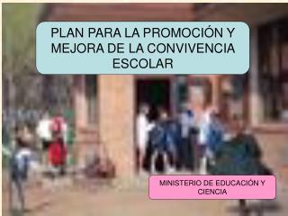 PLAN PARA LA PROMOCI N Y MEJORA DE LA CONVIVENCIA ESCOLAR