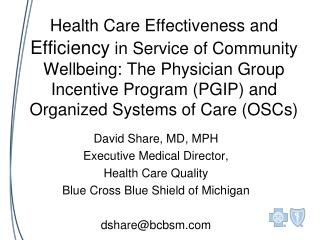 Health Care Effectiveness and Efficiency in Service of Community Wellbeing: The Physician Group Incentive Program PGIP a