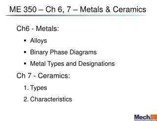 ME 350   Ch 6, 7   Metals  Ceramics
