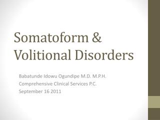 Somatoform  Volitional Disorders