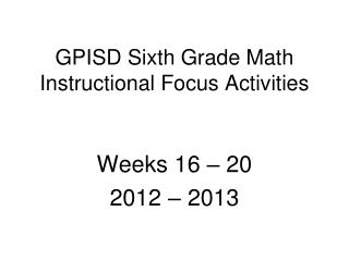 GPISD Sixth Grade Math Instructional Focus Activities