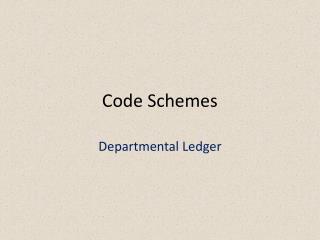 Code Schemes