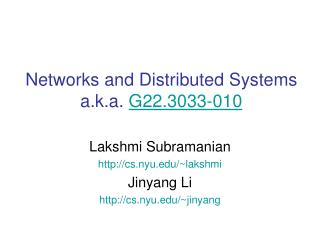 Networks and Distributed Systems a.k.a. G22.3033-010