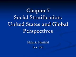 Chapter 7  Social Stratification: United States and Global Perspectives
