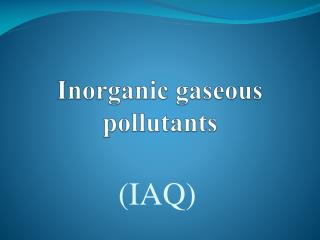 Inorganic gaseous pollutants
