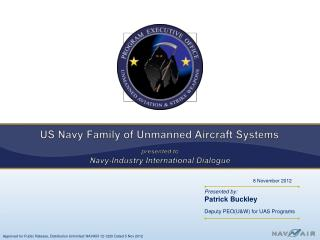 US Navy Family of Unmanned Aircraft Systems  presented to  Navy-Industry International Dialogue
