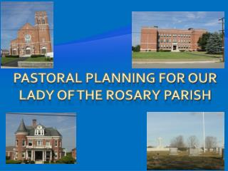 Pastoral Planning For Our Lady of the Rosary Parish