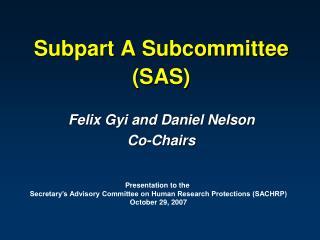 Subpart A Subcommittee SAS