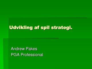 Udvikling af spil strategi.