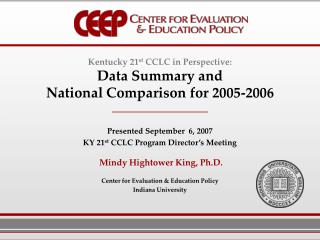 Kentucky 21st CCLC in Perspective: Data Summary and National Comparison for 2005-2006   Presented September  6, 2007 KY