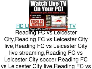 Reading FC vs Leicester City LIVE FLC HD TV STREAMING