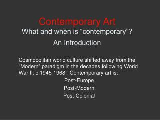 Contemporary Art What and when is  contemporary   An Introduction