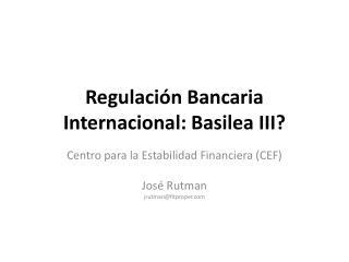 Regulaci n Bancaria Internacional: Basilea III