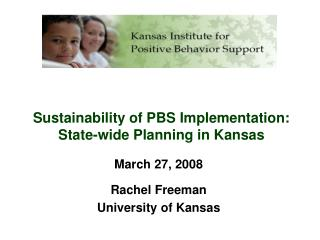 Sustainability of PBS Implementation: State-wide Planning in Kansas