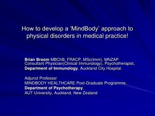 How to develop a  MindBody  approach to physical disorders in medical practice