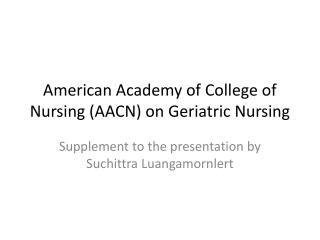 American Academy of College of Nursing AACN on Geriatric Nursing