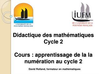 Didactique des math matiques Cycle 2  Cours : apprentissage de la la num ration au cycle 2