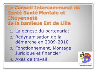 Le Conseil Intercommunal de Sant  Sant  Mentale et Citoyennet  de la banlieue Est de Lille