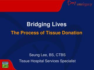 Bridging Lives The Process of Tissue Donation