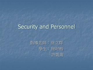Security and Personnel