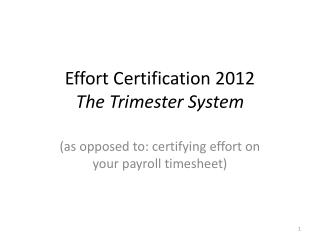 Effort Certification 2012 The Trimester System