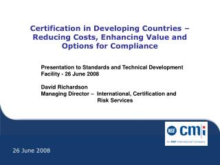 Certification in Developing Countries   Reducing Costs, Enhancing Value and Options for Compliance