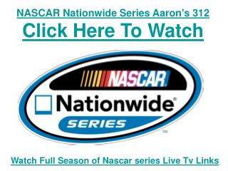 Watch NASCAR Nationwide Series Aaron's 312 live Streaming Fi