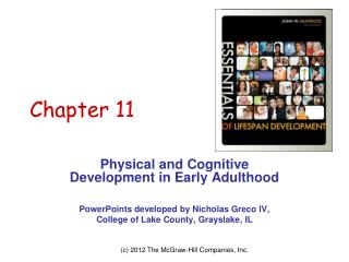 Physical and Cognitive Development in Early Adulthood    PowerPoints developed by Nicholas Greco IV,  College of Lake Co