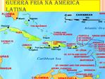 GUERRA FRIA NA AM RICA LATINA