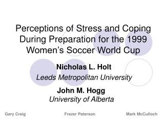 Perceptions of Stress and Coping During Preparation for the 1999 Women s Soccer World Cup