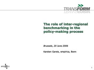 The role of inter-regional benchmarking in the policy-making process    Brussels, 20 June 2006   Karsten Gareis, empiric