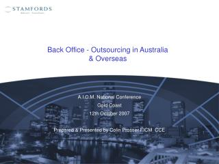 A.I.C.M. National Conference Gold Coast 12th October 2007  Prepared  Presented by Colin Prosser FICM  CCE