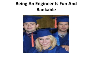 Being An Engineer Is Fun And Bankable