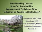 Benchmarking Lessons:  How Can Sustainability Measurement Tools from Other Industries be Applied to Health Care