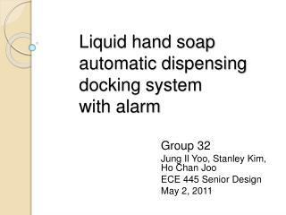 Liquid hand soap automatic dispensing docking system with alarm