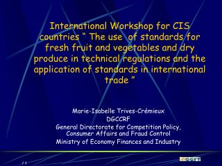 International Workshop for CIS countries   The use  of standards for fresh fruit and vegetables and dry produce in techn